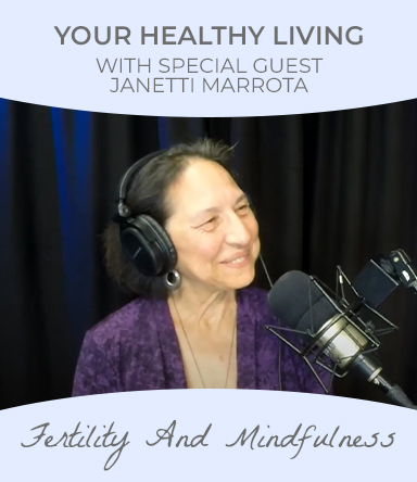 Watch healthy Living podcast with special guest Janetti Marrota