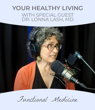 Watch healthy Living podcast with special guest Dr. Lonna Lash